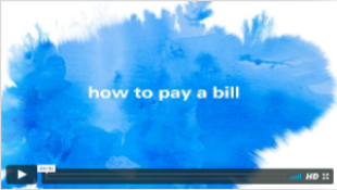 "Image with the words ""How to pay a bill"".  Click link to see and hear video about bill pay system."